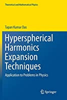 Hyperspherical Harmonics Expansion Techniques: Application to Problems in Physics (Theoretical and Mathematical Physics)