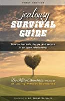 Jealousy Survival Guide: How to feel safe happy & secure in an open relationship [並行輸入品]