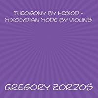 Theogony by Hesiod - Mixolydian Mode by Violins【CD】 [並行輸入品]