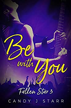 Be With You (Fallen Star Book 3) by [Starr, Candy J]