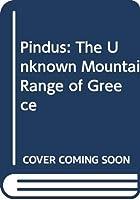 Pindus: The Unknown Mountain Range of Greece