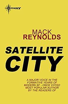 Satellite City by [Reynolds, Mack]