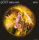 QUIET DREAMS―SHU VISUAL BOOK WORKS