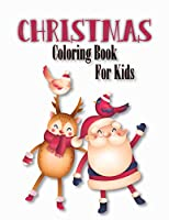 Christmas Coloring Book For Kids: Best Christmas Coloring Book For Kids Best Christmas Gift For Kids 50 Pages Christmas Coloring Book For Kids
