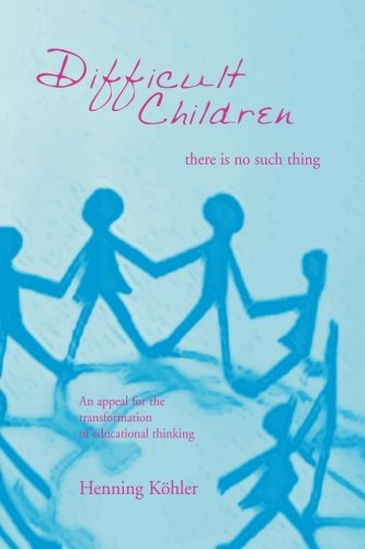 Download Difficult Children: There Is No Such Thing 1888365447