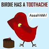 Children's Book: Birdie Has a Toothache [Children's books about birds] (English Edition)