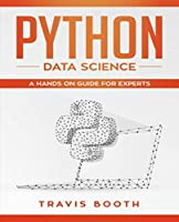 Python Data Science: A Hands-On Guide for Experts