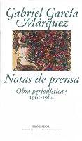 Notas de prensa obra periodistica / Press Releases Journalistic Work: 1961-1984