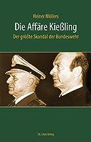 Die Affaere Kiessling: Der groesste Skandal der Bundeswehr