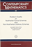 Studies in Duality on Noetherian Formal Schemes and Non-Noetherian Ordinary Schemes (Contemporary Mathematics)