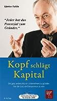 Kopf schlaegt Kapital - Hoerbuch: Die ganz andere Art, ein Unternehmen zu gruenden. Von der Lust, ein Entrepreneur zu sein