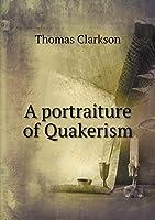 A Portraiture of Quakerism