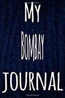 My Bombay Journal: The perfect gift for the lover of cats in your life - 119 page lined journal!