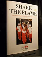Share the Flame: The Official Retrospective of the Olympic Torch Relay (English Edition)