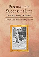 Pushing for Success in Life: Overcoming Poverty Can Be Done!