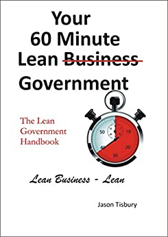 [Tisbury, Jason]のYour 60 Minute Lean Government - Lean Government Handbook (English Edition)