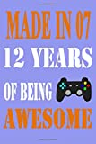 made in 07 12 years of being awesome: Cute 12th Birthday Journal for Kids 6