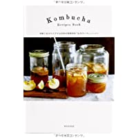 Kombucha Recipes Book  頑張り女子をケアする究極の発酵飲料「紅茶キノコ」レッスン