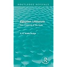Egyptian Literature (Routledge Revivals): Vol. I: Legends of the Gods