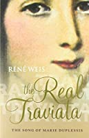 The Real Traviata: The Song of Marie Duplessis