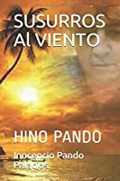 SUSURROS Al VIENTO: HINO PANDO