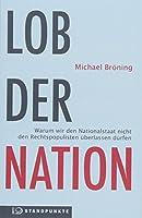 Lob der Nation: Warum wir den Nationalstaat nicht den Rechtspopulisten ueberlassen duerfen