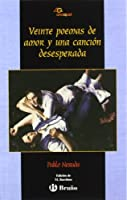 Veinte poemas de amor y una cancion desesperada / Twenty Love Poems and a Desperate Song (Anaquel / Shelf)