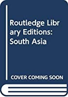 Routledge Library Editions: South Asia