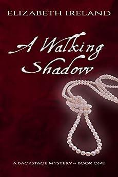 A Walking Shadow (Backstage Mystery Series Book 1) by [Ireland, Elizabeth]