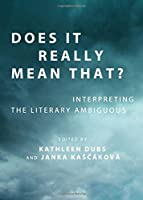 Does It Really Mean That? Interpreting the Literary Ambiguous