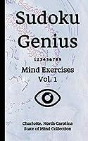 Sudoku Genius Mind Exercises Volume 1: Charlotte, North Carolina State of Mind Collection