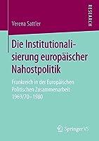 Die Institutionalisierung europaeischer Nahostpolitik: Frankreich in der Europaeischen Politischen Zusammenarbeit 1969/70-1980