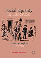 Social Equality in Education: France and England 1789–1939