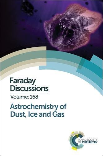 Astrochemistry of Dust, Ice and Gas: Faraday Discussion 168 (Faraday Discussions)