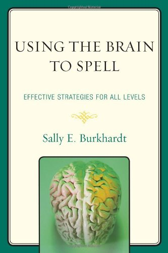 Download Using the Brain to Spell: Effective Strategies for All Levels 1607096986