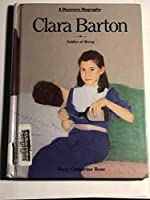 Clara Barton: Soldier of Mercy (Discovery Biographies)