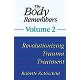 The Body Remembers: Revolutionizing Trauma Treatment: 2