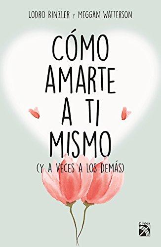 Download Cómo amarte a tí mismo/ How to Love Yourself: Y a Veces a Los Demás/ and Sometimes Other People/ 6070733533
