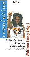 Salsa Cubana - Tanz der Geschlechter: Emanzipation und Alltag auf Kuba