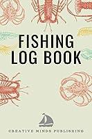Fishing Log Book: Record Your Fishing Trip Experiences (Fishing Log/Fishing Journal/Fishing Diary, Hunting Journal/Fisherman's Log Book/Hunter's Log Book)