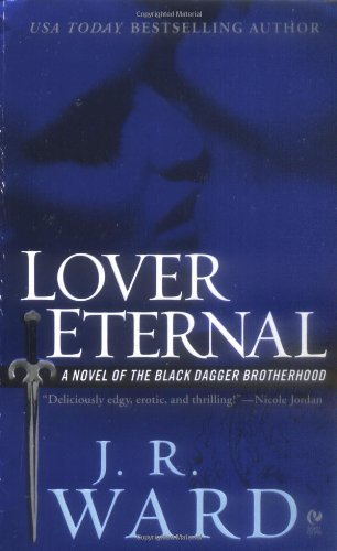 Lover Eternal: A Novel of the Black Dagger Brotherhoodの詳細を見る