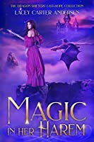 Magic in Her Harem: A Fantasy Reverse Harem Romance (The Dragon Shifters' Last Hope Collection)