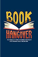 Book Hangover...: Funny Reading Quote Journal For Nerds, Classic Literature, Library, Poetry, Science Fiction, Series, Novels & Writing Fans - 6x9 - 100 Blank Lined Pages
