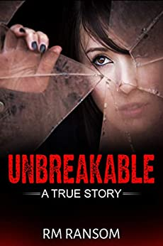 Unbreakable: A True Story by [Ransom, RM]