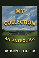 My Collection - An Anthology