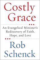 Costly Grace: An Evangelical Minister8217;s Rediscovery of Faith Hope and Love【洋書】 [並行輸入品]