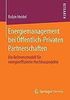 Energiemanagement bei Oeffentlich-Privaten Partnerschaften: Ein Referenzmodell fuer energieeffiziente Hochbauprojekte