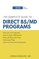 The Complete Guide to Direct Bs/MD Programs: Understanding and Preparing for Combined Medical Programs