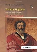 Frederic Leighton (British Art: Histories and Interpretations since 1700)