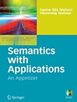 Semantics with Applications: An Appetizer (Undergraduate Topics in Computer Science) by Hanne Riis Nielson Flemming Nielson(2007-03-28)